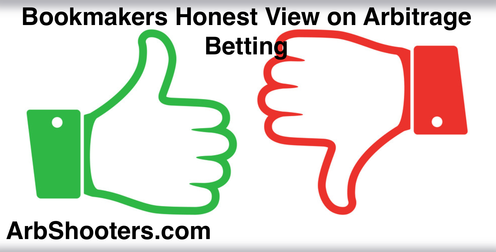 Bookmaker's Honest View on Arbitrage Bettors | Arb Shooters
